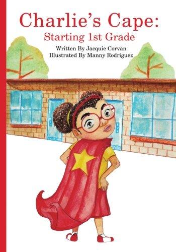 Download Charlie's Cape:: Starting 1st Grade pdf epub