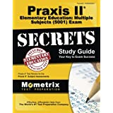 Praxis II Elementary Education: Multiple Subjects (5001) Exam Secrets Study Guide: Praxis II Test Review for the Praxis II: Subject Assessments