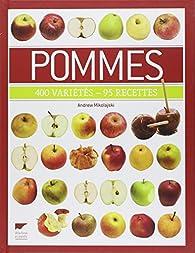 Pommes : 400 variétés - 95 recettes par Andrew Mikolajski
