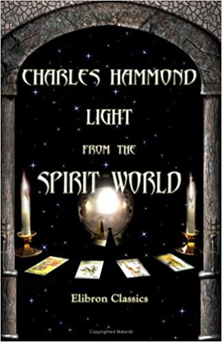 Kostenlose Hörbücher zum Herunterladen Light from the Spirit World: Comprising a series of articles on the condition of spirits, and the development of mind in the rudimental and second spheres 1402194315 PDF