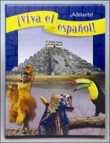 ¡Viva el español!: ¡Adelante!, Student Textbook (VIVA EL ESPANOL) (Spanish Edition)