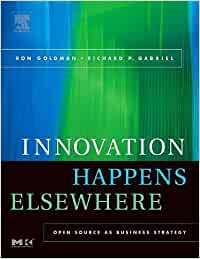 Innovation Happens Elsewhere: Open Source as Business ...