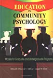 Education in Community Psychology : Models for Graduate and Undergraduate Programs, Joseph R Ferrari, Clifford R O'Donnell, 0789003155