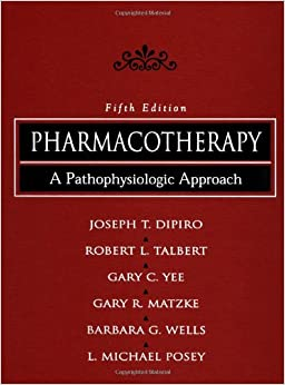 Pharmacotherapy A Pathophysiologic Approach By Joseph T Dipiro