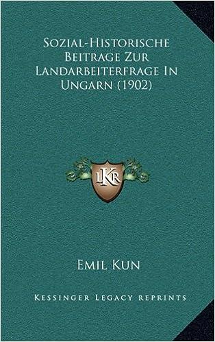 Book Sozial-Historische Beitrage Zur Landarbeiterfrage in Ungarn (1902)