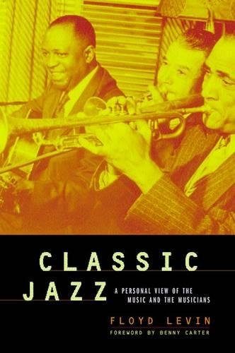 Download Classic Jazz: A Personal View of the Music and the Musicians ebook