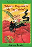 Whatever Happened to My Dog Cuddles?, Heather Sander, 1551433079