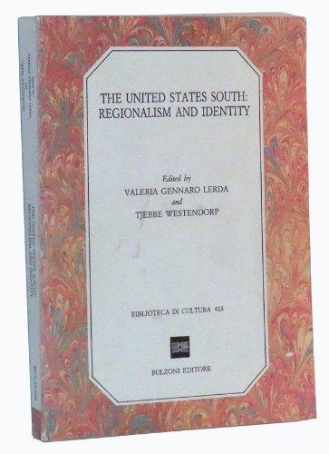 The United States South: Regionalism and identity (Biblioteca di cultura)