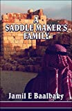 A Saddle Maker's Family, Jamil E. Baalbaky, 1424184061