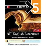 5 Steps to a 5: AP English Literature 2018 (5 Steps to a 5 on the Advanced Placement Examinations)