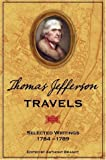 img - for Thomas Jefferson Travels: Selected Writings, 1784-1789 book / textbook / text book