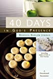 40 Days in God's Presence, Rebecca Barlow Jordan, 0446577863