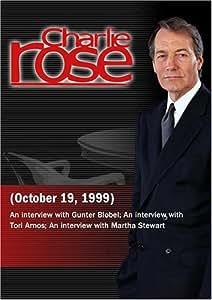 Charlie Rose with Gunter Blobel; Tori Amos; Martha Stewart (October 19, 1999)