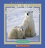 Polar Bears, Ann O. Squire, 0516254731