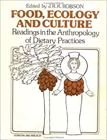 Food ecology and culture readings in the anthropology of for Anthropology of food and cuisine