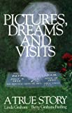 Pictures, Dreams and Visits, Linda Graham and Betty Graham-Freiling, 0965912205