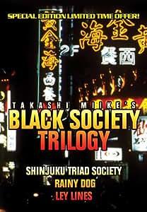 The Black Society Trilogy: Ley Lines/Rainy Dog/Shinjiku Triad Society