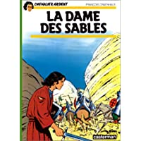 CHEVALIER ARDENT T.08 : LA DAME DES SABLES