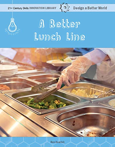 A Better Lunch Line (21st Century Skills Innovation Library: Design a Better World) (English Edition)