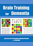 Brain Training for Dementia: Exercises for Preventing Cognitive Decline & Dementia