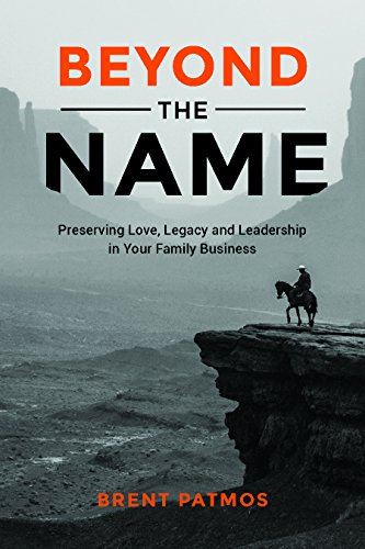 Beyond the Name: Preserving Love, Legacy and Leadership in Your Family Business