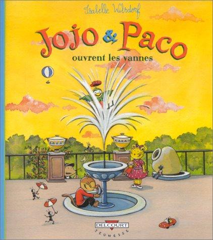 Jojo et Paco ouvrent les vannes