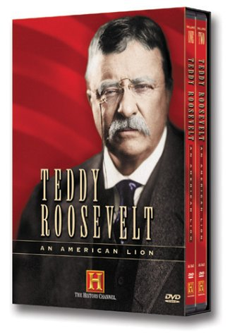 Teddy Roosevelt - An American Lion by A&E