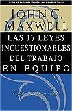 Las 17 Leyes Incuestionables del Trabajo en Equipo, John C. Maxwell, 0881136581