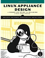 Linux Appliance Design: A Hands-On Guide to Building Linux Applications