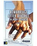 Remarriage after Divorce in Today's Church: 3 Views (Counterpoints: Church Life)