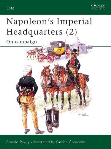 Napoleon's Imperial Headquarters (2): On campaign (Elite Book 116) (Imperial Gunpowder)