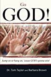 Go GOD!, Tom Taylor and Barbara Brown, 1929921063