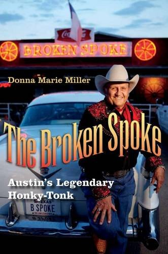 the-broken-spoke-austin-s-legendary-honky-tonk-john-and-robin-dickson-series-in-texas-music-sponsored-by-the-center-for-texas-music-history-texas-state-university