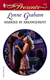 Married by Arrangement, Lynne Graham, 0373124759