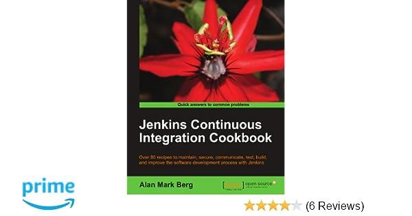 Jenkins Continuous Integration Cookbook Alan Berg 9781849517409