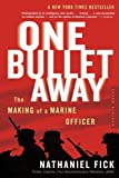 Book cover for One Bullet Away: The Making of a Marine Officer
