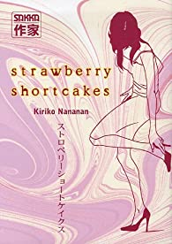 Strawberry shortcakes par Kiriko Nananan