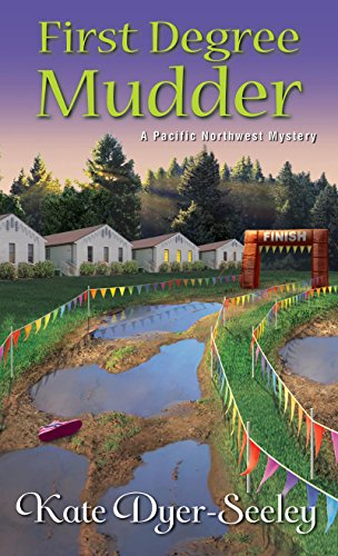 First Degree Mudder (A Pacific Northwest Mystery) by [Dyer-Seeley, Kate]