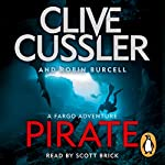 Pirate: Fargo Adventures, Book 8   Clive Cussler,Robin Burcell