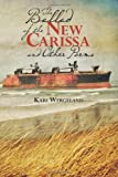The Ballad of the New Carissa and Other Poems, Kari Wergeland, 1470156164