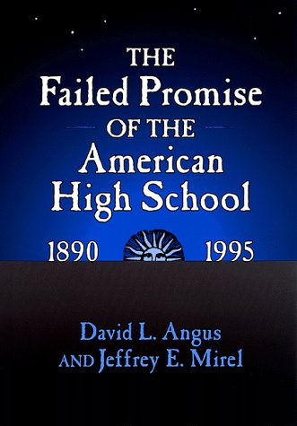 - The Failed Promise of the American High School, 1890-1995 (Reflective History Series)
