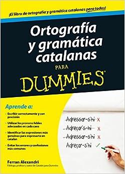 Ortografía Y Gramática Catalanas Para Dummies por Ferran Alexandri Palom epub