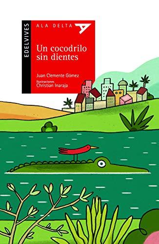 Un cocodrilo sin dientes (Ala Delta - Serie roja)