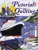 Pictorial Quilting, Maggi McCormick Gordon and Maggi Mccormick Gordon, 0823044750