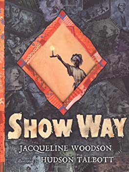 Show Way (Newbery Honor Book) 0399237496 Book Cover