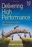 Delivering High Performance, Douglas G. Long, 1472413326