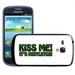 Carcasa rígida para Samsung Galaxy S3 Mini i8190, diseño con texto Kiss Me It's Mistletoe!