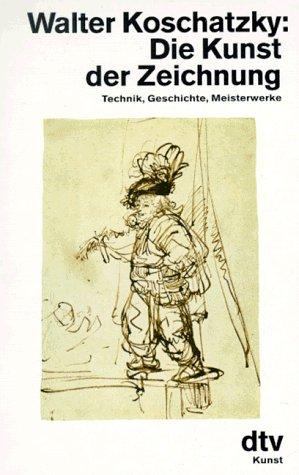 Die Kunst der Zeichnung. Technik, Geschichte, Meisterwerke