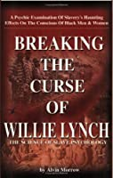Breaking the Curse of Willie Lynch: The Science Of Slave Psychology