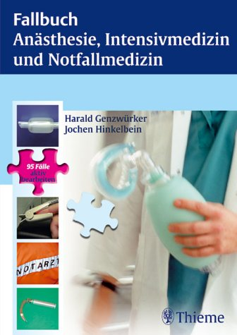 Fallbuch Anästhesie und Intensivmedizin: 95 Fälle aktiv bearbeiten